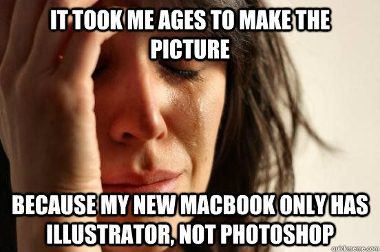 it took me ages to make the picture because my new macbook only has illustrator not photoshop
