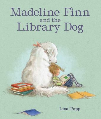 Madeline Finn and the Library Dog by Lisa Papp is a wonderful new picture book Madeline Finn DOES NOT like to read Not books Not magazines