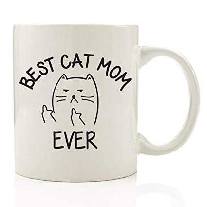 Best Cat Mom Ever Middle Finger Funny Coffee Mug 11 oz Top Christmas Gifts For