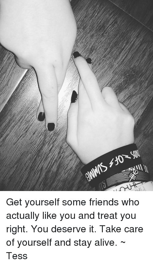 Memes 🤖 and You Deserve It JMDSXQFS SUMME Get yourself some friends who
