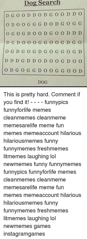 Funny Lol and Meme Dog Search D G O O D D OD G O O D D O O DOOGGG D O D G O G G O G O G D O O D G O O D D D