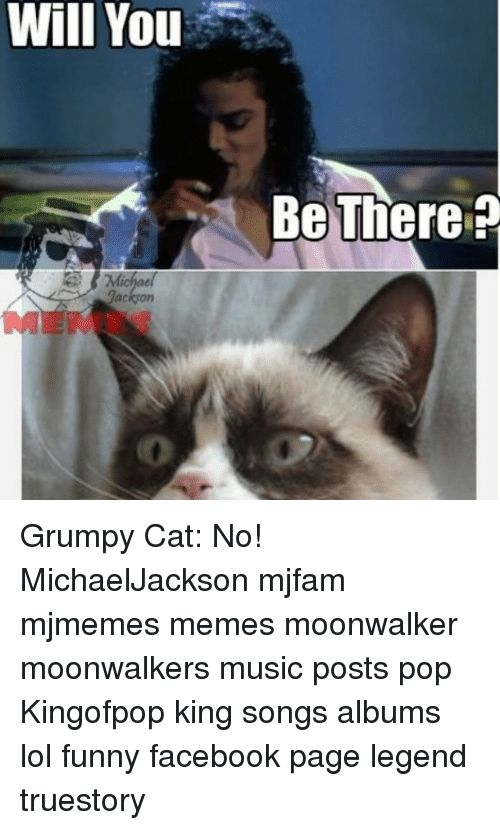 Cats and Funny Will You Jackson Be There Grumpy Cat No