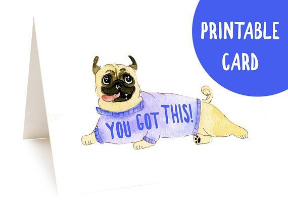 You Got This Pug Card Printable Card Funny Dog Card For Friend Instant Download Card For