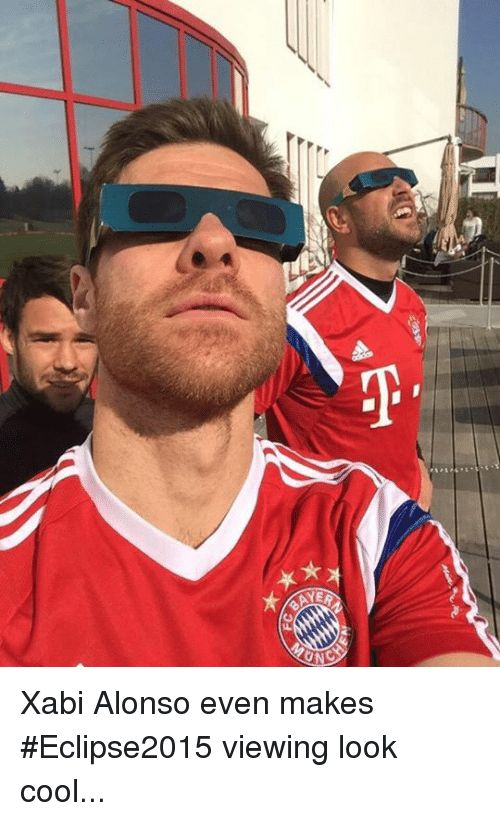 Soccer Cool and Looking 0d Xabi Alonso even makes Eclipse2015 viewing look
