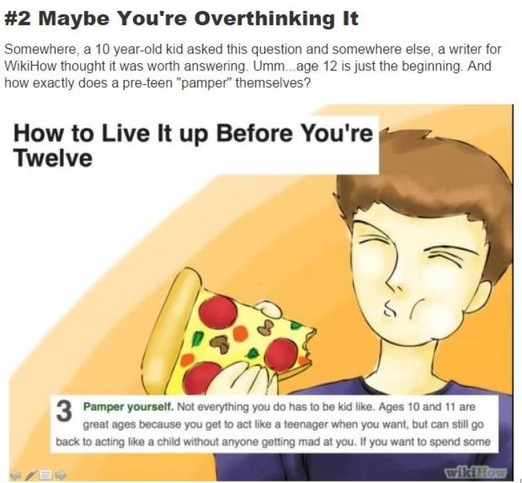 "Here is a question that sounds really funny This must have been asked by some kid that wanted to troll WikiHow as who otherwise would be wondering ""how to"