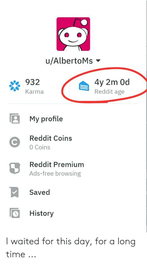 Reddit Free and Karma u AlbertoMs 932 4y 2m Od Reddit age