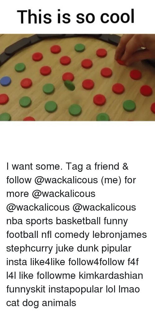 Basketball Dunk and Memes This is so cool I want some Tag