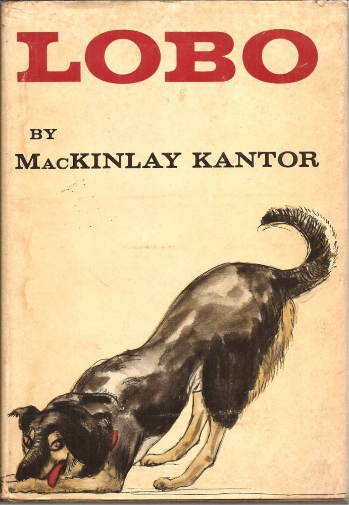 """Lobo """" by MacKinlay Kantor First Edition 1957 Dog Books Children s Books"""