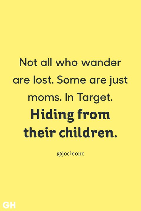 """""""not all who wander are lost some are just moms in tar"""