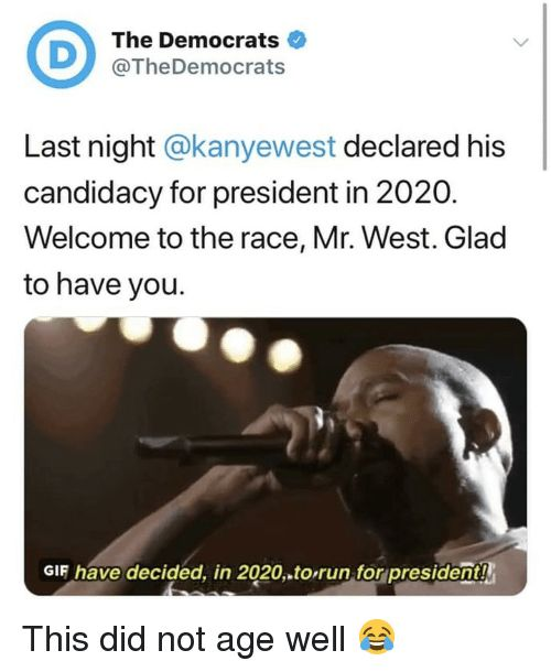 Gif Memes and Run The Democrats TheDemocrats Last night kanyewest declared