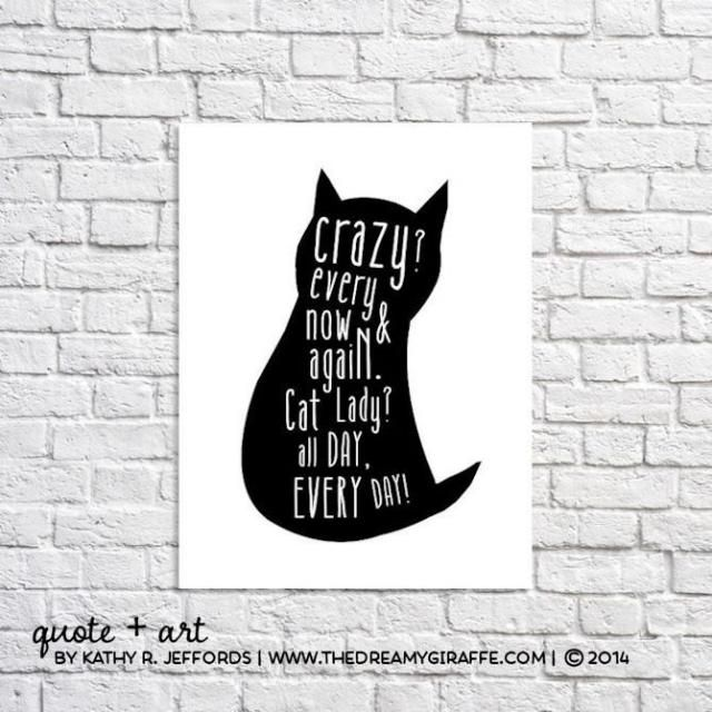 Cat Art Print Crazy Cat Lady Funny Cat Quote Poster Cat Silhouette Picture Cat Lover Gift