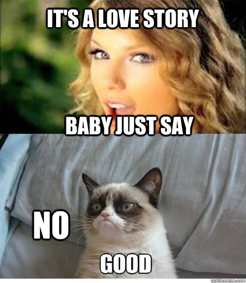 It s a love story Baby just say NO