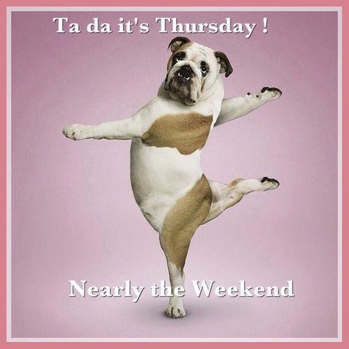 Ta Da Thursday almost the weekend thursdaymotivation