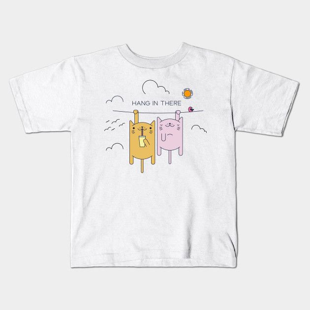 Funny Kittys Hang In There Kids T Shirt