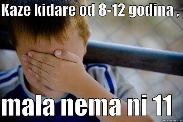 KAZE KIDARE OD 8 12 GODINA MALA NEMA NI 11 Confession kid