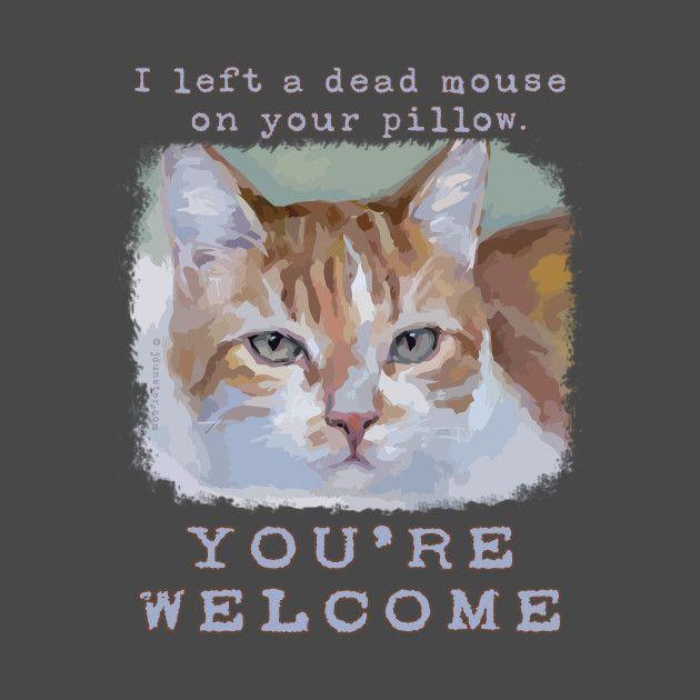 """""""You re Wel e"""" Cute Funny Cat"""