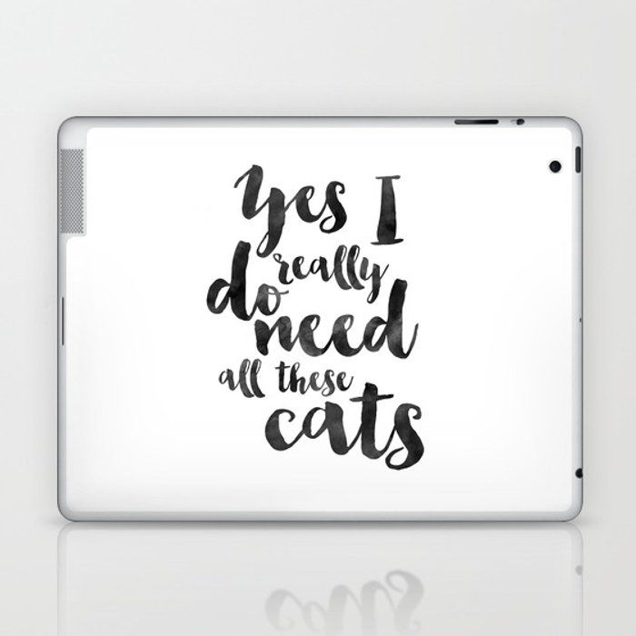 CATS LOVER QUOTE Yes I Really Do Need All These Cats Crazy Cat Lady