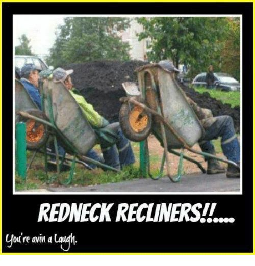 Funny Redneck and Laughing REDNECK RECLINERSIL od re avin a