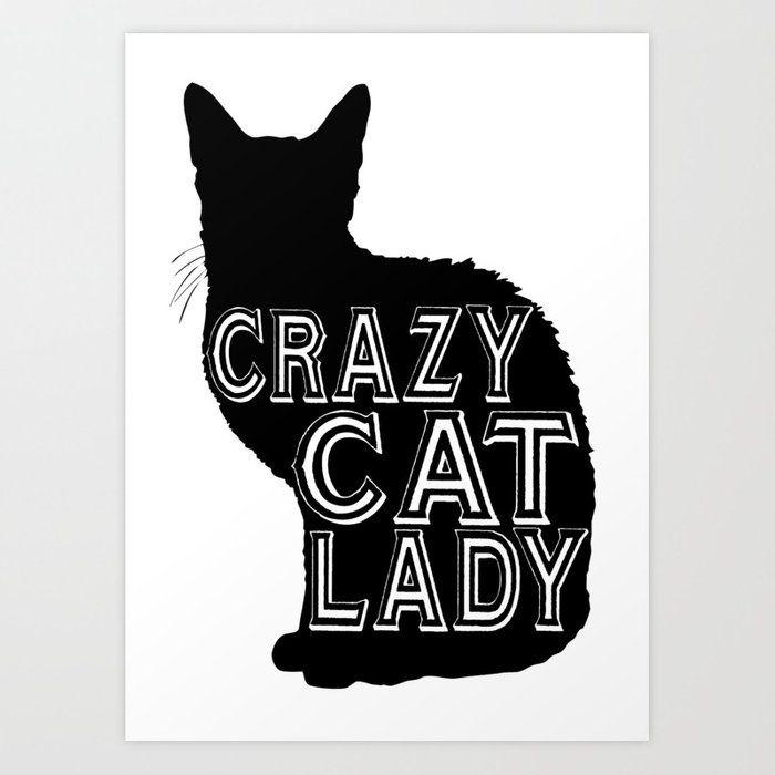 crazy cat Funny Cat Saying Art Print