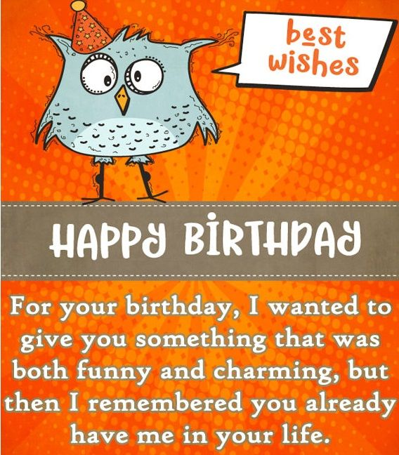 Happy Birthday Funny friend says you have funny and charming me