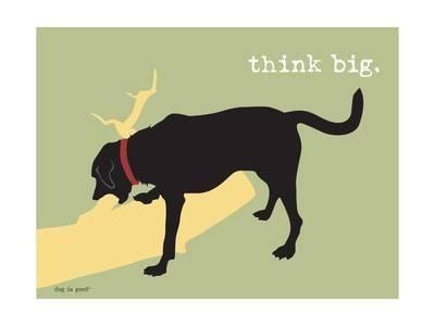dog is good think big u L PO5KFA0