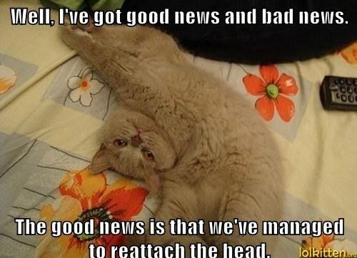 Well I ve got good news and bad news The good news