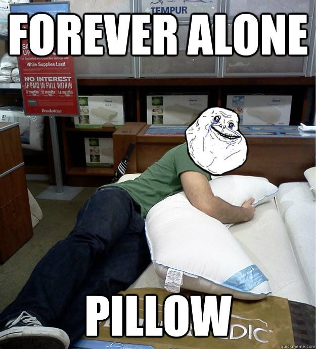 forever alone pillow