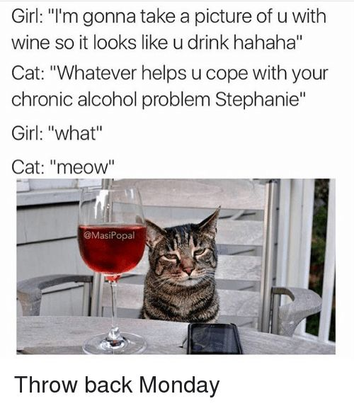 "Funny Wine and Alcohol Girl "" m gonna take a picture"