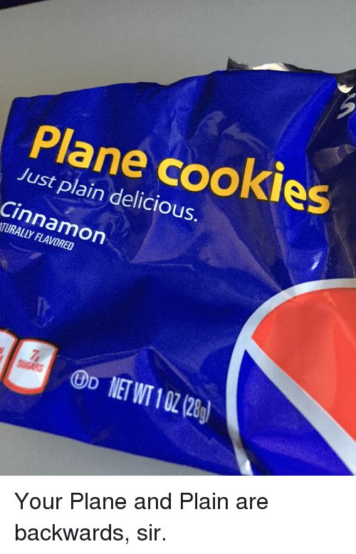 Cookies Funny and Yours Plane cookies Just plain delicious Cinnamon TURALLY FLAVORED