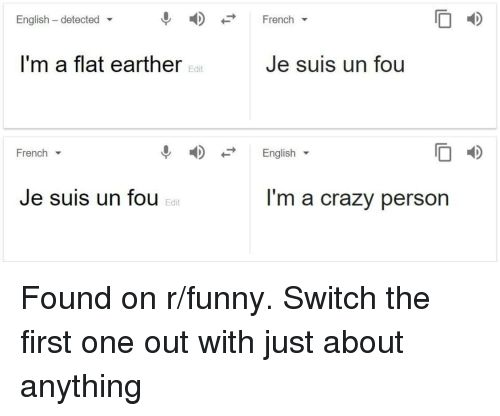 Crazy Funny and English English detected French O D I m a flat