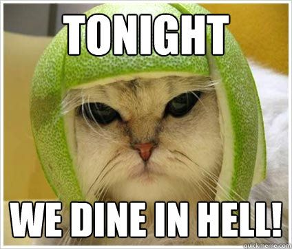 TonIght we dine in hell