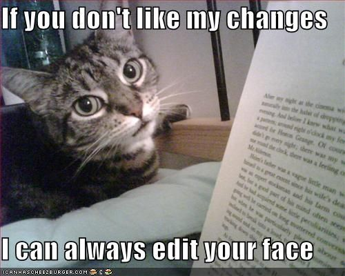 Funny pictures cat threatens to edit your face
