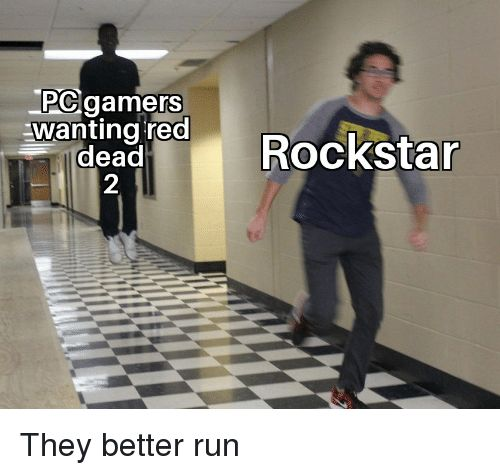 Funny Run and Rockstar PC gamers aing od Rockstar dead 2