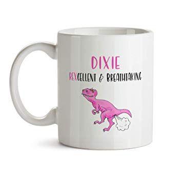 Dixie Name Gift Mug AA1 Funny Dinosaur Dino Saurus T Rex Fart Farting Joke