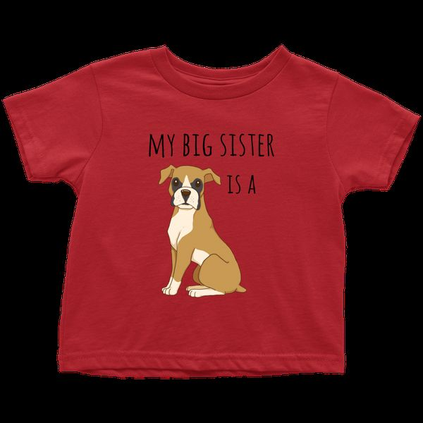 My big Sister is a Boxer Baby T shirt Funny Dog Lover Toddler Shirt