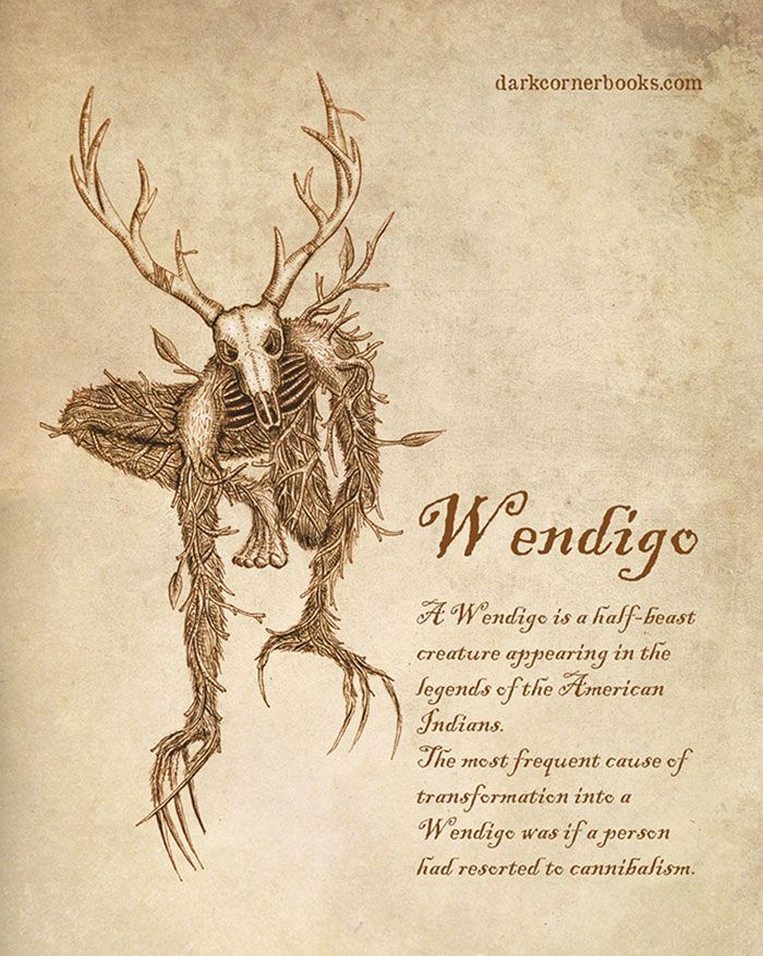 A Wendigo is a half beast creature appearing in the legends of the American Indians The most frequent cause of transformation into a Wendigo was if a