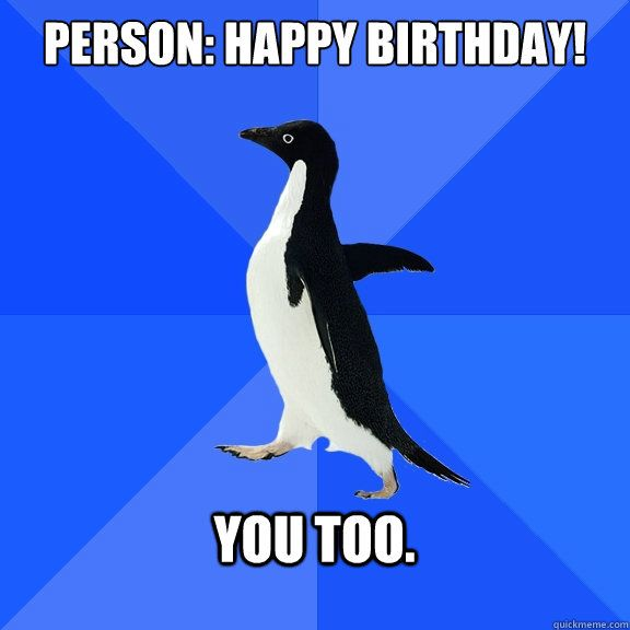Person Happy Birthday you too