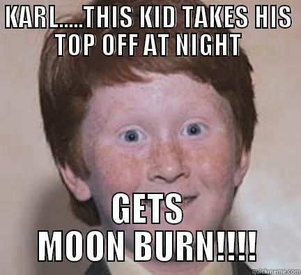 THIS KID TAKES HIS TOP OFF AT NIGHT GETS MOON