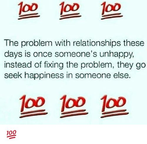 Memes Relationships and Happiness 1o0 1oo oD The problem with relationships these days