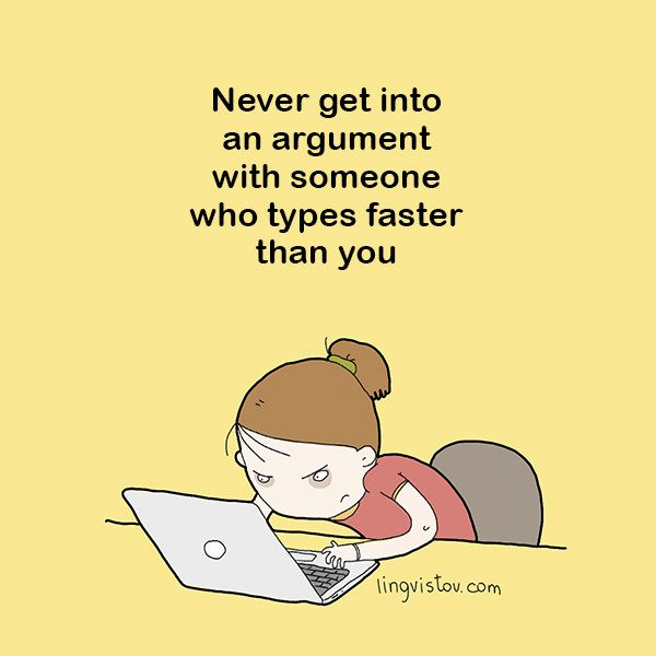 Never into an argument with someone who types faster than you Funny Sarcastic e