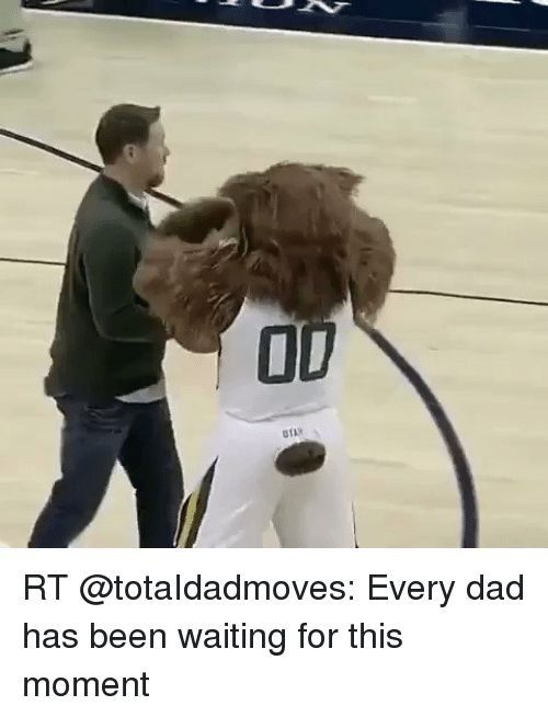 Funny Moment and Dads OD RT totaIdadmoves Every dad has been