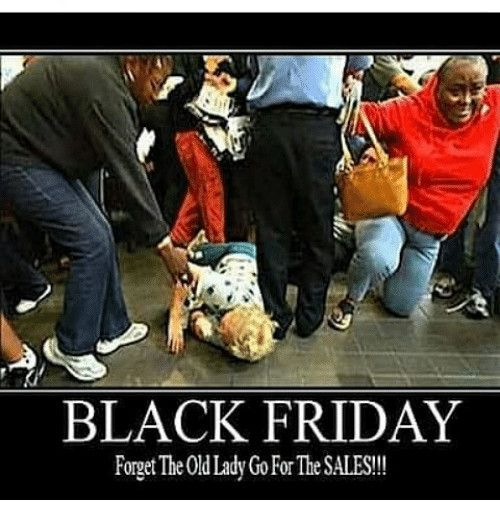 Black Friday For The 0d Lady Gofor The Salesblack Friday Meme