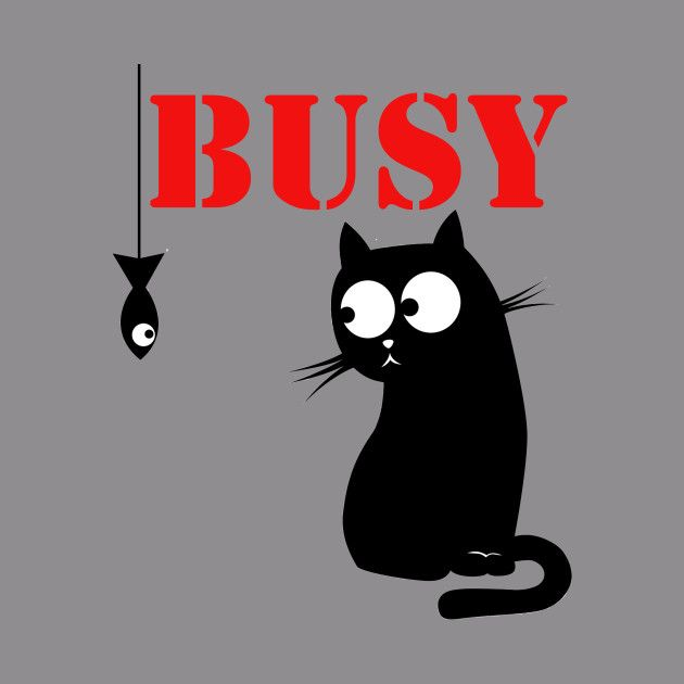 Sorry I m Busy Funny Cat Lover Must Have T shirt
