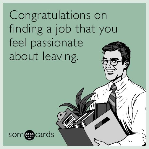 Congratulations on finding a job that you feel passionate about leaving