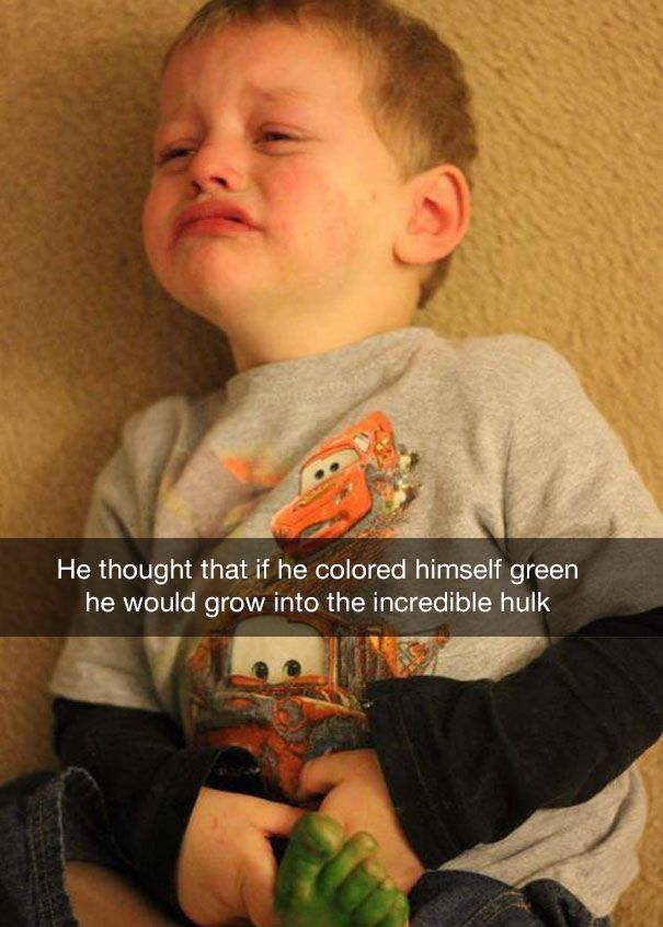 27 He thought that if he colored himself green he would grow into the incredible hulk