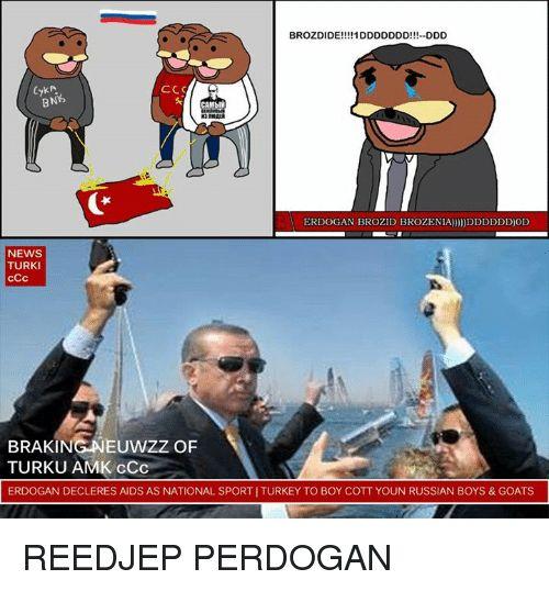 Memes News and Goat BROZDIDE Cykk CC CAMblM ERDOGAN BROZID BROZENIA