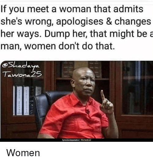 Funny Women and Be a Man If you meet a woman that admits