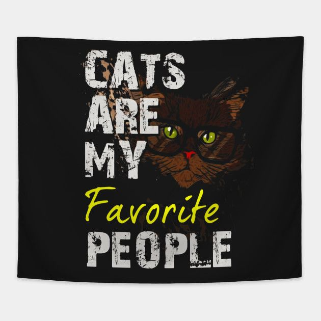 Funny Cat Shirt Cats are my Favorite People Tshirt Tapestry
