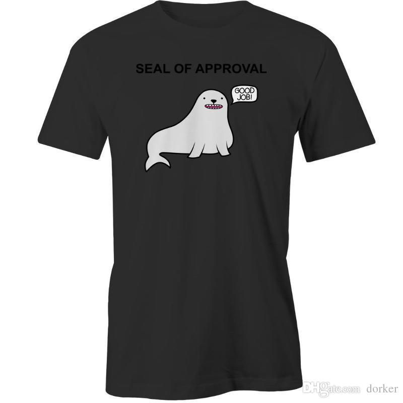 2018 New Brand T Shirt Men Seal Approval T Shirt High Quality Top Tees Ts Shirt Buy Funny T Shirts From Teemall $11 07 Dhgate