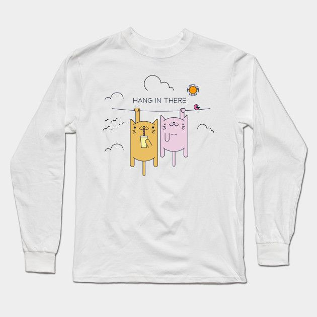 Funny Kittys Hang In There Long Sleeve T Shirt